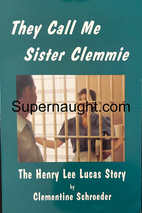 They Call me Sister Clemmie Signed Henry Lee Lucas