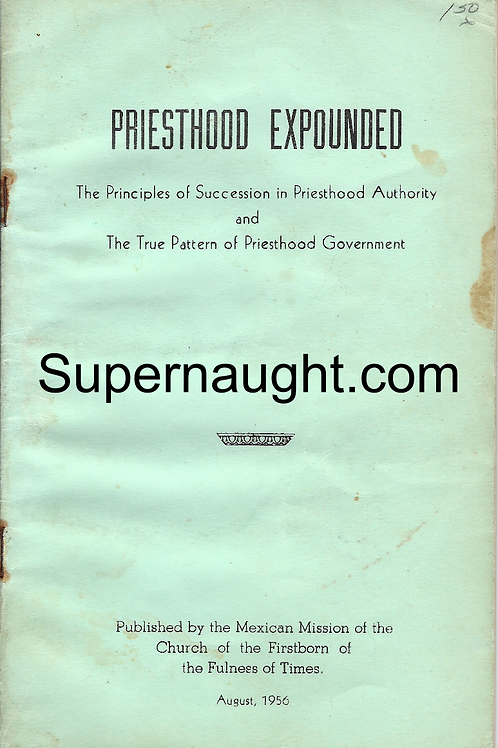 Priesthood Expounded Evril LeBaron