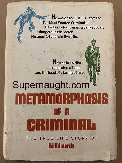 Ed Edwards Metamorphosis Of A Criminal