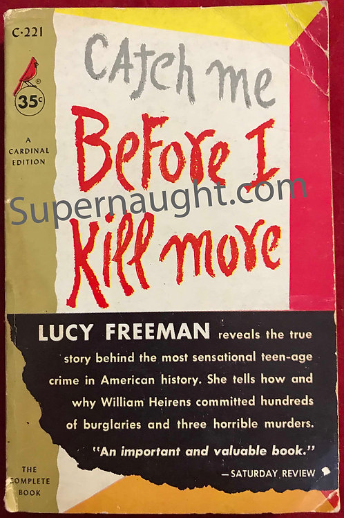 Catch Me Before I Kill More 1956 First Edition