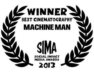 MACHINE MAN wins Best Cinematography Award at SIMA - Social Impact Media Awards 2013
