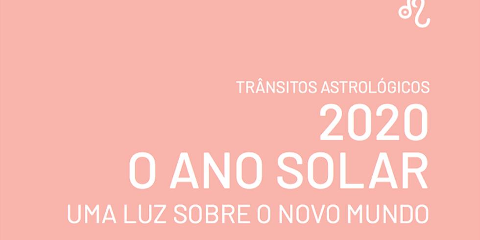 2020: O ANO SOLAR. UMA LUZ SOBRE O NOVO MUNDO. (ONLINE, AO VIVO)
