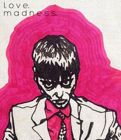 Love.Madness.