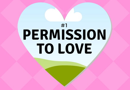 Permission #1: Permission to Love