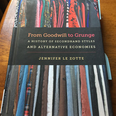 From Goodwill to Grunge - Jennifer Le Zotte