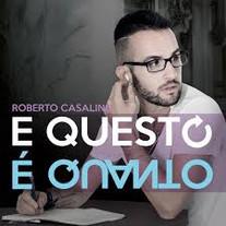 Roberto Casalino - e questo è quanto ALBUM 2014. Contiene le canzoni QUELLA PAROLA e IL PASSATO MENTE scritte da Roberto Casalino e Niccolò Verrienti
