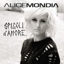 Alice Mondia singolo 2013 - Spigoli d'amore, scritta da Niccolò e Carlo Verrienti. Produzione F.Musacco N.Verrienti F.LoCascio