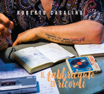 Roberto Casalino IL FABBRICANTE DI RICORDI album 2019, contiene CERCAVO AMORE feat EMMA, scritta da Roberto Casalino e Niccolò Verrienti