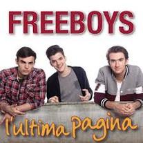 Freeboys L'Ultima Pagina, singolo XFactor, scritta da N.Verrienti C.Verrienti B.Stanco - Prodotta da F.Musacco N.Verrienti