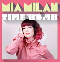 Mia Milan TIME BOMB singolo 2014 - scritta da N.Verrienti M.Milan G.Capone B.Wilson