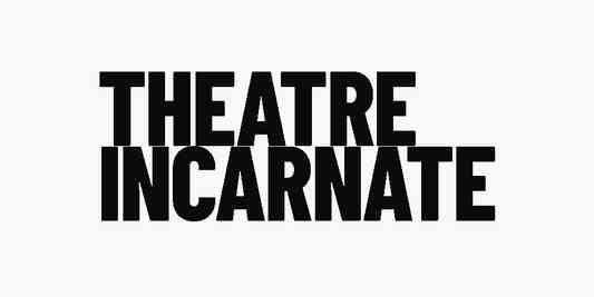 Theatre Incarnate