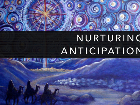 Advent Series: Holy Anticipation