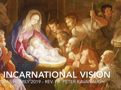 Christmas Homily: An Incarnational Vision