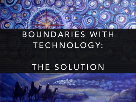 Advent Series: Boundaries with Technology #2