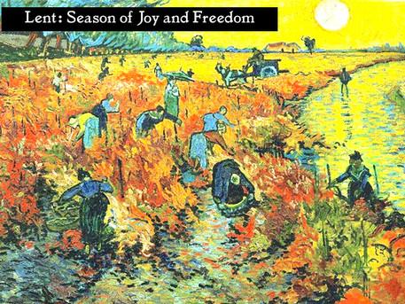 Lent: Season of Joy and Freedom