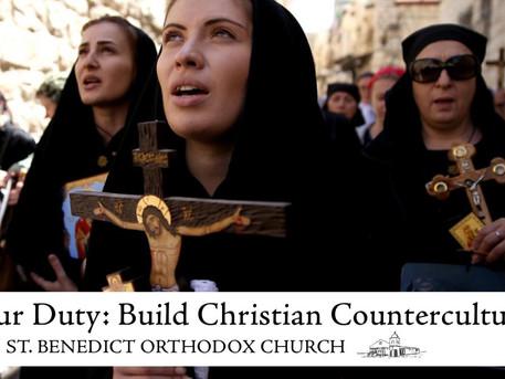 Our Duty: Build Christian Counterculture