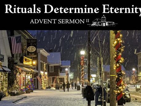Rituals Determine Eternity