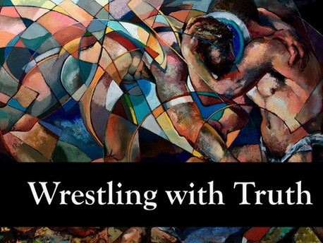 Wrestling with Truth