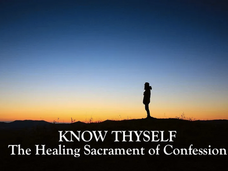 Know Thyself: The Healing Sacrament of Confession