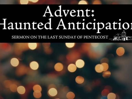 Advent: Haunted Anticipation