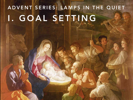Advent Series: I. Goal Setting