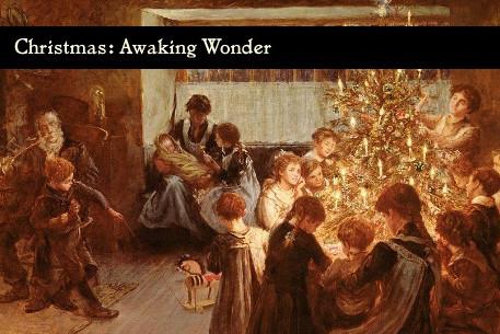 Christmas: Awaking Wonder
