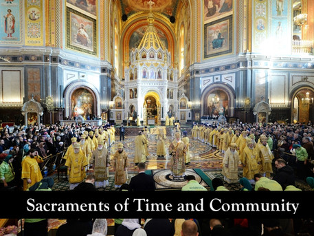 Sacraments of Time and Community