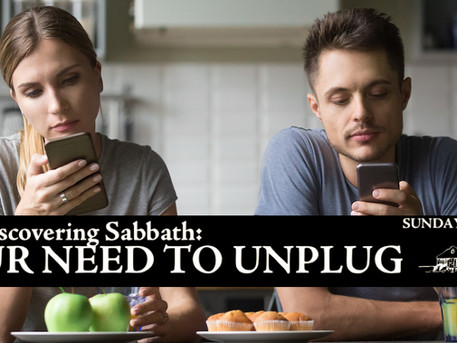 Rediscovering Sabbath: Our Need to Unplug
