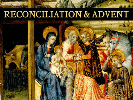 Reconciliation and Advent