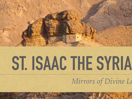 St. Isaac the Syrian: Mirrors of Compassion