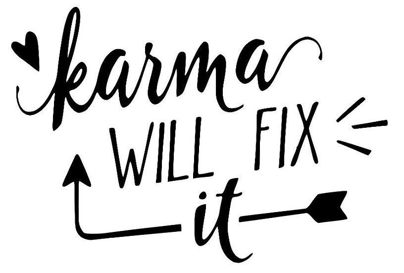 karma will fix it ($35)