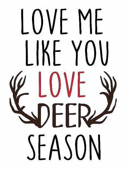 Deer Season ($30)