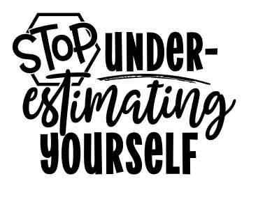 stop underestimating yourself ($35)