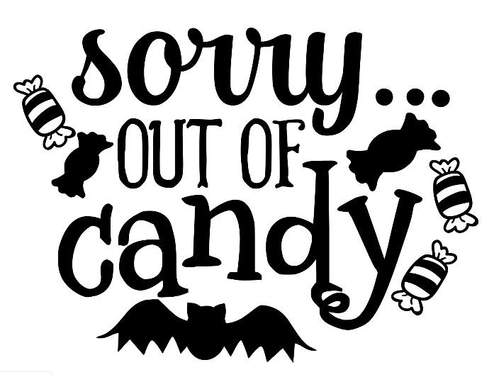 Sorry Out of Candy ($35)