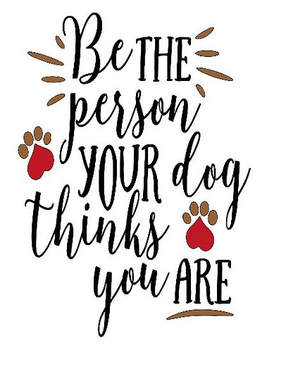 Be The Person Your Dog Thinks ($35)