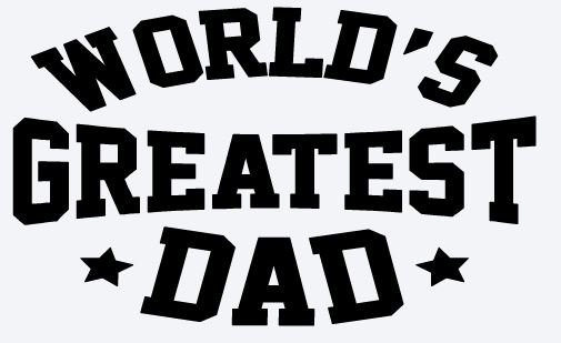 World's Greatest Dad ($40)