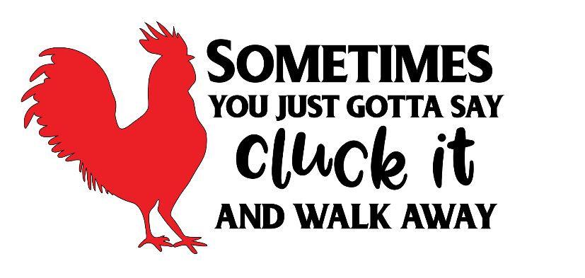 gotta say cluck it ($35)