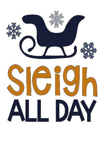 Sleigh All Day ($30)