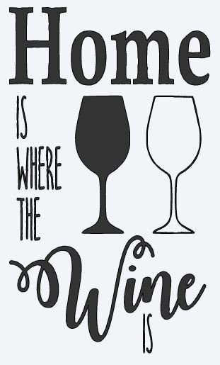 Home Is Where Wine 1 ($35)