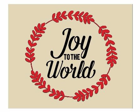 Joy to the World ($30)