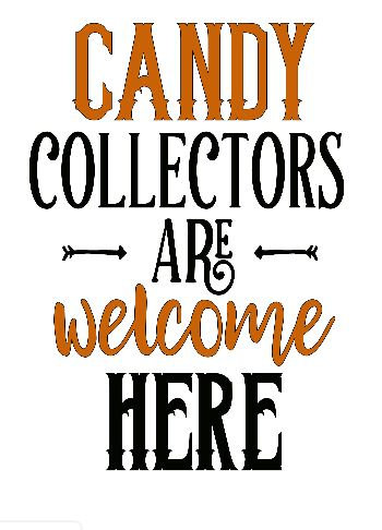 Candy Collectors Welcome ($35)