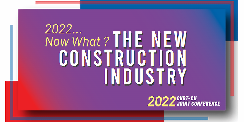 2022 . . . Now What? The New Construction Industry