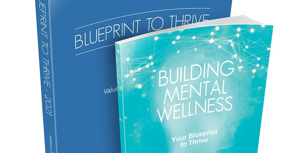 Building Mental Wellness: A Blueprint to Thrive Workbook
