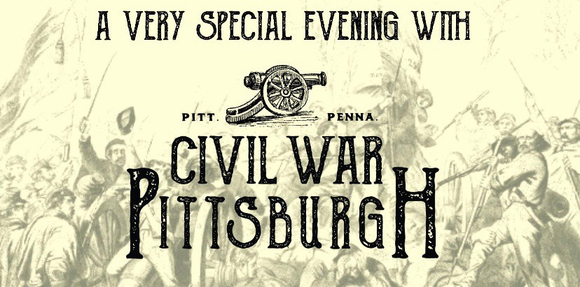 """""""A Very Special Evening with Civil War Pittsburgh!"""""""