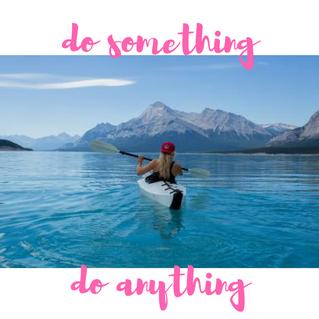 Do Something, Do Anything