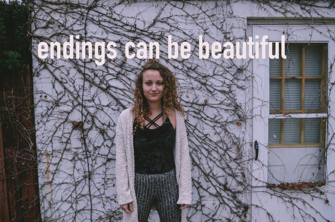 Endings Can Be Beautiful