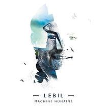 """Album Lebil """"Machine humaine"""""""