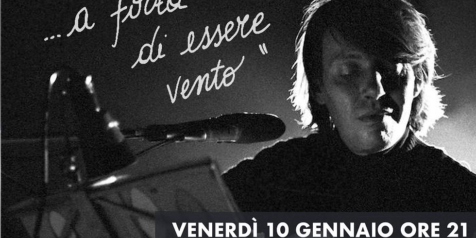 """""""A FORZA DI ESSERE VENTO"""" omaggio a Fabrizio De Andrè"""