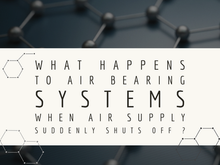 What happens to Air bearing systems when the air supply suddenly shuts off?