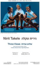"Solo exhibition,""Three views"", Hezi cohen Gallery, Tel Aviv."